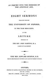 An inquiry into the heresies of the apostolic age, in 8 sermons, at the lecture founded by J. Bampton
