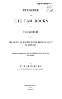 Catalogue of the Books in the Library of the Writers to Her Majesty s Signet in Scotland Classed According to Subjects PDF