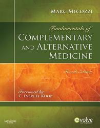 Fundamentals Of Complementary And Alternative Medicine E Book Book PDF