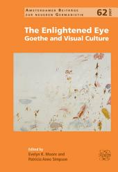 The Enlightened Eye: Goethe and Visual Culture