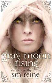 Gray Moon Rising: A Paranormal Romance