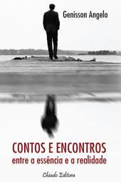 Contos & Encontros - Entre a essência e a realidade