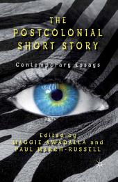 The Postcolonial Short Story: Contemporary Essays