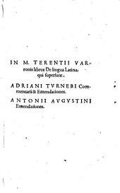 In M. Terentii Varronis libros De lingua Latina, qui supersunt, Adriani Turnebi Commentarii & Emendationes: Antonii Augustini Emendationes