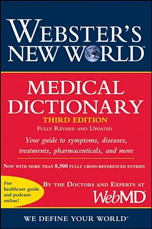 Webster s New World Medical Dictionary  3rd Edition PDF