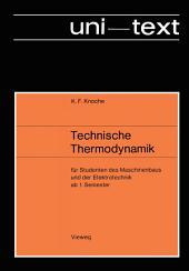 Technische Thermodynamik: für Studenten des Maschinenbaus und der Elektrotechnik ab 1. Semester, Ausgabe 3