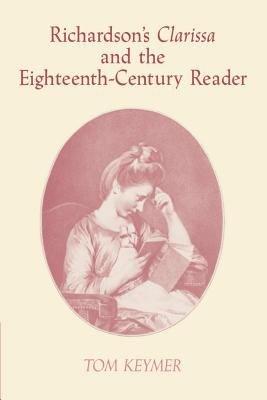 Richardson's 'Clarissa' and the Eighteenth-Century Reader