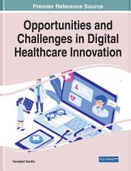 Opportunities and Challenges in Digital Healthcare Innovation PDF