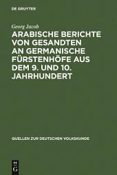 Arabische Berichte von Gesandten an germanische Fürstenhöfe aus dem 9. und 10. Jahrhundert