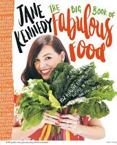 The Big Book of Fabulous Food: 152 Healthy, flavour-packed recipes to make you feel great