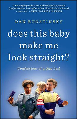 Does This Baby Make Me Look Straight