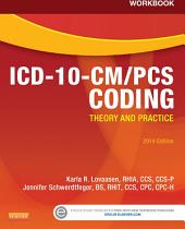 Workbook for ICD-10-CM/PCS Coding: Theory and Practice, 2014 Edition - E-Book