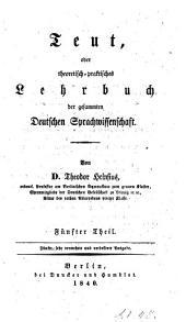 Teut Oder Theoretisch-Praktisches Lehrbuch Der Gesammten Deutschen Sprachwissenschaft: Band 3