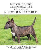 Medical, Genetic & Behavioral Risk Factors of Miniature Bull Terriers