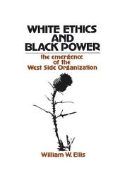 White Ethics and Black Power: The Emergence of the West Side Organization