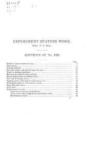 Experiment station work, XIII: fertilizer requirements of crops, cost of raising calves, persimmons, feeding calves with milk of tuberculous cows, forcing rhubarb, gringing corn for cows, killing the germs of tuberculosis in milk, waste in feeding cornstalks, molasses for farm animals, ropy milk amd cream, feeding ducks, dairy salt