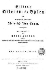 Militär-Ökonomie-System der kaiserlichen königlichen österreichischen Armee: Band 15