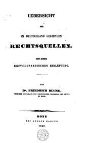 Uebersicht der in Deutschland geltenden Rechtsquellen: mit einer encyclopaedischen Einleitung