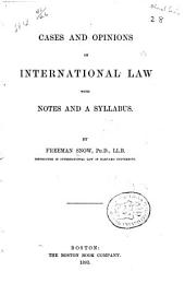 Cases and Opinions on International Law: With Notes and a Syllabus