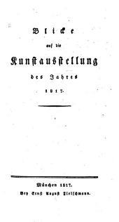 Blicke auf die Kunstausstellung des Jahres 1817-.