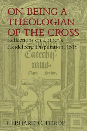 On Being a Theologian of the Cross PDF