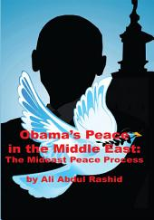 Obama's Peace in the Middle East: The Mideast Peace Process