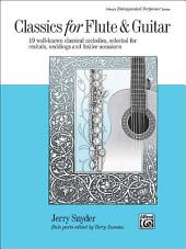 Classics for Flute & Guitar: 19 Well-Known Classical Melodies, Selected for Recitals, Weddings, and Festive Occasions