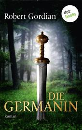 Die Germanin: Roman