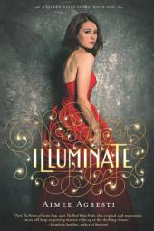 Illuminate: A Gilded Wings Novel, Book One
