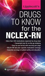 Lippincott s Drugs to Know for the NCLEX RN Book