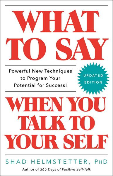 Download What to Say When You Talk to Your Self Book