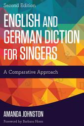 English and German Diction for Singers: A Comparative Approach, Edition 2