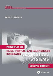 Principles of GNSS  Inertial  and Multisensor Integrated Navigation Systems  Second Edition PDF
