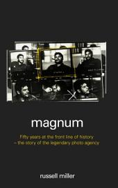 Magnum: Fifty Years at the Front Line of History
