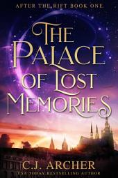 The Palace of Lost Memories: After The Rift, Book 1