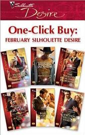 One-Click Buy: February Silhouette Desire: Pride & a Pregnancy Secret\Taming Clint Westmoreland\The Wealthy Frenchman's Proposition\Dante's Blackmailed Bride\Beauty and the Billionaire\Tycoon's Valentine Vendetta