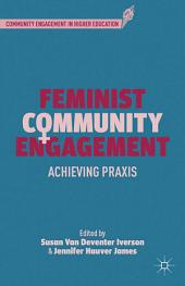 Feminist Community Engagement: Achieving Praxis