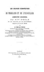 Les colonies européennes du Markland et de l'Escociland (domination canadienne) au XIVe siècle: et les vestiges qui en subsistèrent jusqu'aux XVIe et XVIIe siècles, par E. Beauvois