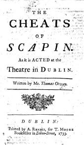 "The Cheats of Scapin ... Written by Mr. Thomas Otway. [Adapted by T. Otway from Molière's ""Les Fourberies de Scapin.""] MS. Notes"