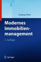 Modernes Immobilienmanagement: Immobilieninvestment, Immobiliennutzung, Immobilienentwicklung und -betrieb, Ausgabe 3