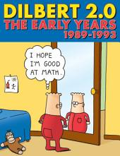 Dilbert 2.0: The Early Years: 1989 to 1993