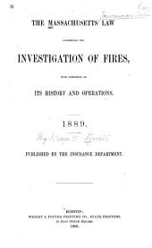 The Massachusetts Law Concerning the Investigation of Fires, with Something of Its History and Operations