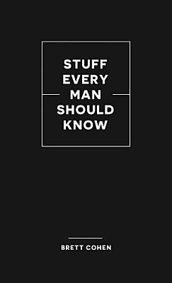 Stuff Every Man Should Know PDF