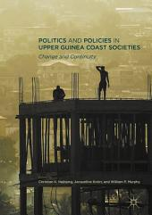 Politics and Policies in Upper Guinea Coast Societies: Change and Continuity