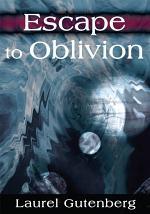 Escape to Oblivion