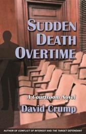 Sudden Death Overtime: A Courtroom Novel