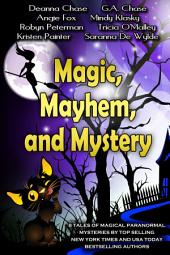 Magic, Mayhem, and Mystery: 8 Magical Paranormal Mysteries