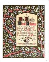 The Church's floral kalendar. Compiled by E. Cuyler. The illuminations by W.R.Tymms