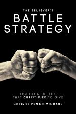 The Believer's Battle Strategy