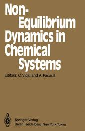 Non-Equilibrium Dynamics in Chemical Systems: Proceedings of the International Symposium, Bordeaux, France, September 3–7, 1984